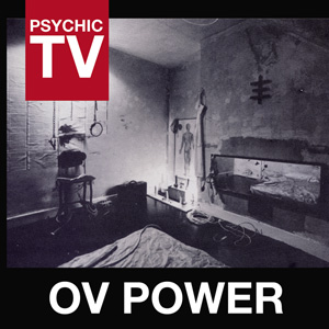 Psychic TV: Ov Power CD